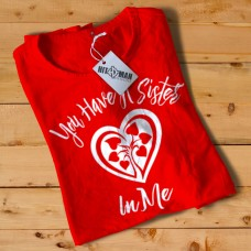 HR1003 You Have A Sister In Me RED T-Shirt